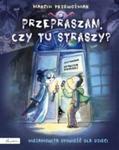 Przepraszam, czy tu straszy? Niesamowita opowieść dla dzieci w sklepie internetowym Booknet.net.pl
