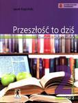 Przeszłość to dziś. Klasa 2, szkoła średnia, część 2. Język polski. Podręcznik w sklepie internetowym Booknet.net.pl