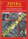 Fizyka. Wybór testów. Pełne rozwiązania zestawów pytań zamkniętych tom 2 w sklepie internetowym Booknet.net.pl