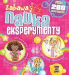 Zabawa, nauka, eksperymenty. Ponad 280 eksperymentów w sklepie internetowym Booknet.net.pl