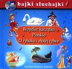 Bajki słuchajki. Brzydkie kaczątko, Pinokio, O rybaku i złotej rybce. Książka z płytą CD. w sklepie internetowym Booknet.net.pl