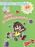 Historyjki z nalepkami. Dzień przedszkolaka. w sklepie internetowym Booknet.net.pl