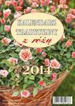 Kalendarz 2014 Tradycyjny z różą w sklepie internetowym Booknet.net.pl