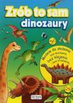Zrób to sam. Dinozaury. Modele do złożenia bez wycinania, bez klejenia i bez brudzenia w sklepie internetowym Booknet.net.pl