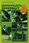 Motocyklista doskonały A E-podręcznik z płytą CD w sklepie internetowym Booknet.net.pl