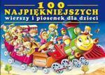 100 najpiękniejszych wierszy i piosenek dla dzieci w sklepie internetowym Booknet.net.pl