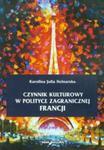Czynnik kulturowy w polityce zagranicznej Francji w sklepie internetowym Booknet.net.pl