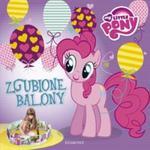Zgubione balony. My little Pony w sklepie internetowym Booknet.net.pl