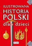 Ilustrowana Historia Polski dla dzieci w sklepie internetowym Booknet.net.pl