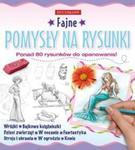 Fajne pomysły na rysunki w sklepie internetowym Booknet.net.pl
