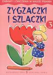 Zygzaczki i szlaczki - część 3. Zabawy i ćwiczenia w nauce pisania w sklepie internetowym Booknet.net.pl