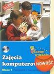 Razem w szkole. Klasa 1, szkoła podstawowa. Zajęcia komputerowe. Podręcznik z ćwiczeniami (+CD) w sklepie internetowym Booknet.net.pl