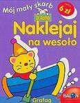 NAKLEJAJ NA WESOŁO-3 LATA MÓJ MAŁY SKARB GRAFAG 9788363686536 w sklepie internetowym Booknet.net.pl
