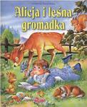 Alicja i leśna gromadka. Opowieści o zwierzętach w sklepie internetowym Booknet.net.pl