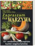 Zapraszam na warzywa. 101 smakowitych przepisów kuchni wegetariańskiej w sklepie internetowym Booknet.net.pl