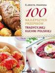100 NAJLEP. PRZEPISÓW TRADYCYJNEJ KUCHNI POLSKIEJ w sklepie internetowym Booknet.net.pl
