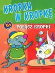 KROPKA W KROPKĘ POŁĄCZ KROPKI 5+ BR BELLONA 9788311113497 w sklepie internetowym Booknet.net.pl