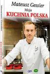 Mateusz Gessler. Moja kuchnia polska w sklepie internetowym Booknet.net.pl