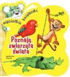 Poznaję zwierzęta świata. Mięciutkie książeczki w sklepie internetowym Booknet.net.pl