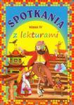 Spotkania z lekturami Klasa 4 w sklepie internetowym Booknet.net.pl
