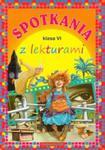 Spotkania z lekturami Klasa 6 w sklepie internetowym Booknet.net.pl