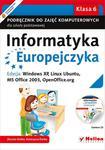 Informatyka Europejczyka. Podręcznik do zajęć komputerowych dla szkoły podstawowej, kl. 6. Edycja: Windows XP, Linux Ubuntu, MS Office 2003, OpenOffice.org (Wydanie II) w sklepie internetowym Booknet.net.pl