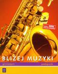 Bliżej muzyki. Gimnazjum. Muzyka. Podręcznik w sklepie internetowym Booknet.net.pl