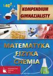 Kompendium gimnazjalisty. Matematyka. Fizyka. Chemia w sklepie internetowym Booknet.net.pl