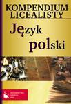 Kompendium licealisty. Język polski w sklepie internetowym Booknet.net.pl