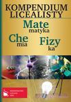 Kompendium licealisty. Matematyka, chemia, fizyka w sklepie internetowym Booknet.net.pl