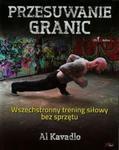 Przesuwanie granic. Wszechstronny trening siłowy bez sprzętu w sklepie internetowym Booknet.net.pl