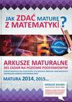 Arkusze maturalne. 265 zadań na poziomie podstawowym. Matematyka. Matura 2014, 2015... w sklepie internetowym Booknet.net.pl