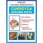 Porady lekarza rodzinnego. Cukrzyca. Zdrowa dieta w sklepie internetowym Booknet.net.pl