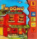 W domu. Książeczka dźwiękowa w sklepie internetowym Booknet.net.pl
