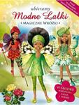Ubieramy modne lalki. Magiczne wróżki w sklepie internetowym Booknet.net.pl