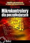 Mikrokontrolery dla początkujących. Łagodne wprowadzenie w świat mikrokontrolerów w sklepie internetowym Booknet.net.pl