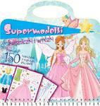 Supermodelki księżniczki i wróżki w sklepie internetowym Booknet.net.pl
