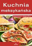 Kuchnia meksykańska. Podróże kulinarne z Małgosią Puzio w sklepie internetowym Booknet.net.pl