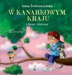 W kanarkowym kraju i inne wiersze w sklepie internetowym Booknet.net.pl