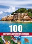 100 najpiękniejszych miejsc UNESCO w sklepie internetowym Booknet.net.pl