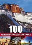 100 najpiękniejszych zabytków świata w sklepie internetowym Booknet.net.pl
