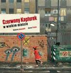 Czerwony Kapturek w wielkim mieście w sklepie internetowym Booknet.net.pl