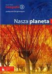 Geografia 3 Nasza Planeta Podręcznik w sklepie internetowym Booknet.net.pl