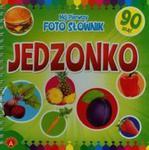 Mój pierwszy foto słownik Jedzonko w sklepie internetowym Booknet.net.pl