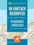 Na nartach biegowych w Krakowie i okolicach w sklepie internetowym Booknet.net.pl