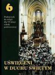 Uświęceni w Duchu Swiętym 6 - Podręcznik do nauki religii dla klasy VI szkoły podstawowej w sklepie internetowym Booknet.net.pl