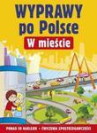 W mieście Wyprawy po Polsce w sklepie internetowym Booknet.net.pl