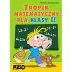 Tropik matematyczny dla klasy 2 w sklepie internetowym Booknet.net.pl