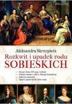 Rozkwit i upadek rodu Sobieskich w sklepie internetowym Booknet.net.pl