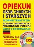 Opiekun osób chorych i starszych. Słownik tematyczny polsko-niemiecki, niemiecko-polski wraz z rozmó w sklepie internetowym Booknet.net.pl